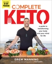 Complete Keto: A Guide to Transforming Your Body and Your Mind for Life, Manning, Drew