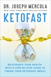 KetoFast: Rejuvenate Your Health with a Step-by-Step Guide to Timing Your Ketogenic Meals, Mercola, Joseph
