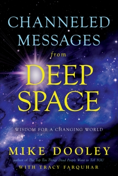Channeled Messages from Deep Space: Wisdom for a Changing World, Farquhar, Tracy & Dooley, Mike