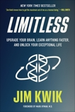 Limitless: Upgrade Your Brain, Learn Anything Faster, and Unlock Your Exceptional Life, Kwik, Jim