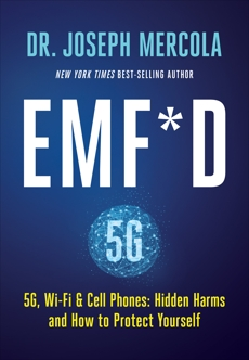 EMF*D: 5G, Wi-Fi & Cell Phones: Hidden Harms and How to Protect Yourself, Mercola, Joseph