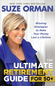 The Ultimate Retirement Guide for 50+: Winning Strategies to Make Your Money Last a Lifetime, Orman, Suze