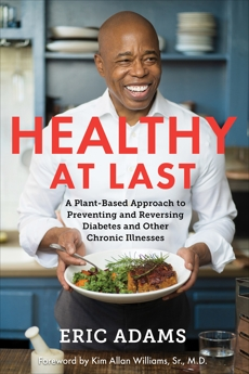 Healthy at Last: A Plant-Based Approach to Preventing and Reversing Diabetes and Other Chronic Illnesses