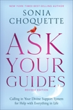 Ask Your Guides: Calling in Your Divine Support System for Help with Everything in Life, Revised Edition, Choquette, Sonia
