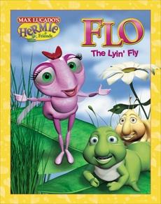 Flo the Lyin' Fly, Lucado, Max