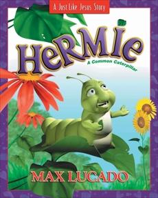 Hermie, a Common Caterpillar, Lucado, Max