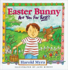 Easter Bunny, Are You For Real?, Myra, Harold
