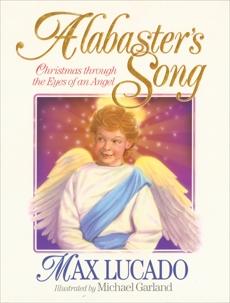 Alabaster's Song, Lucado, Max
