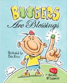 Boogers Are Blessings, Ross, Bill & McDermott, Michael & Parker, Amy & Parker, Michael