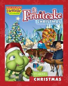 A Fruitcake Christmas, Schmidt, Troy & Lucado, Max
