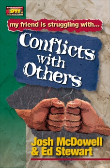 Friendship 911 Collection: My friend is struggling with.. Conflicts With Others, Stewart, Ed & McDowell, Josh