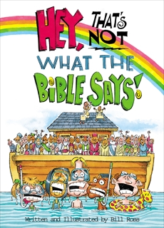 Hey! That's Not What The Bible Says!, Ross, Bill