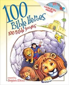 100 Bible Heroes, 100 Bible Songs, Elkins, Stephen