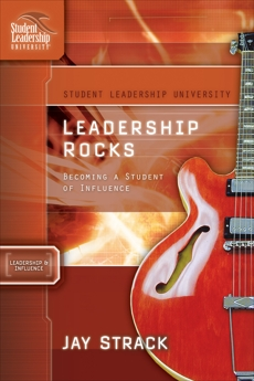 Leadership Rocks: Becoming a Student of Influence, Strack, Jay
