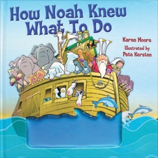 How Noah Knew What to Do, Moore, Karen