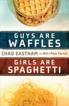 Guys Are Waffles, Girls Are Spaghetti, Farrel, Bill & Farrel, Pam & Eastham, Chad