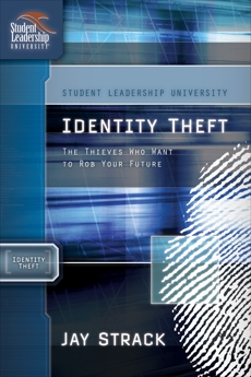 Identity Theft: The Thieves Who Want to Rob Your Future, Strack, Jay