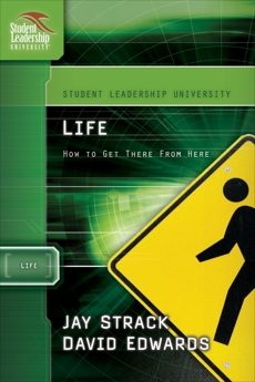 Life: How to Get There From Here, Strack, Jay & Edwards, David