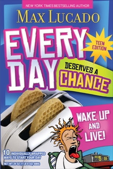 Every Day Deserves a Chance - Teen Edition: Wake Up and Live!, Lucado, Max
