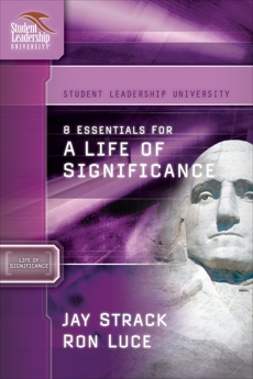 8 Essentials for a Life of Significance, Strack, Jay & Luce, Ron