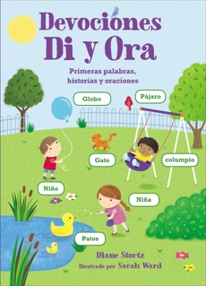 Devociones Di y Ora: Primeras palabras, historias y oraciones, Stortz, Diane M.
