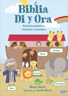 Biblia Di y Ora: Primeras palabras, historias y oraciones, Stortz, Diane M.