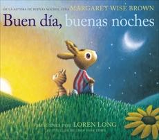 Buen día, buenas noches: Good Day, Good Night (Spanish edition), Brown, Margaret Wise