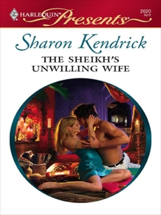 The Sheikh's Unwilling Wife, Kendrick, Sharon