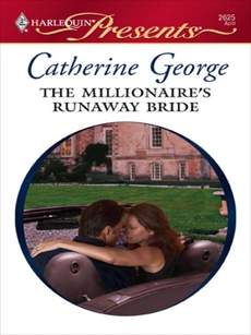 The Millionaire's Runaway Bride, George, Catherine