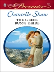 The Greek Boss's Bride: A Billionaire Boss Romance, Shaw, Chantelle