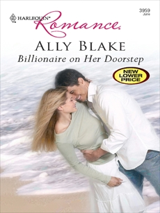 Billionaire on her Doorstep, Blake, Ally