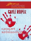 Caught Redhanded, Roper, Gayle