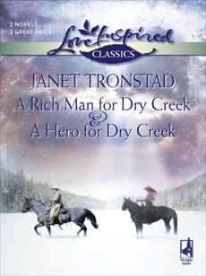 A Rich Man for Dry Creek and A Hero for Dry Creek: An Anthology, Tronstad, Janet