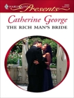 The Rich Man's Bride, George, Catherine