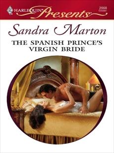 The Spanish Prince's Virgin Bride: A Contemporary Royal Romance, Marton, Sandra
