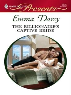 The Billionaire's Captive Bride: A Secret Baby Romance, Darcy, Emma