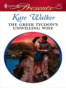 The Greek Tycoon's Unwilling Wife, Walker, Kate