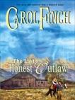 The Last Honest Outlaw, Finch, Carol