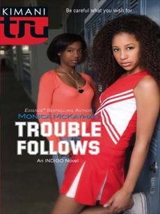 Trouble Follows, McKayhan, Monica