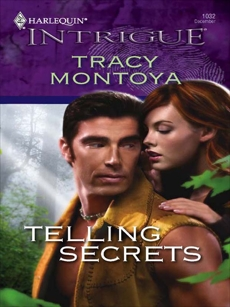 Telling Secrets, Montoya, Tracy