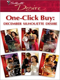 One-Click Buy: December Silhouette Desire, Mann, Catherine & Jackson, Brenda & St. Claire, Roxanne & Wright, Laura & Broadrick, Annette & Grady, Robyn