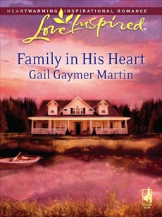 Family in His Heart, Martin, Gail Gaymer