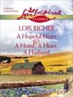 A Hopeful Heart and A Home, a Heart, A Husband: An Anthology, Richer, Lois