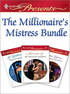 The Millionaire's Mistress Bundle: An Anthology, Darcy, Emma & Lee, Miranda & Wilkinson, Lee