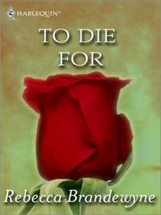 To Die For, Brandewyne, Rebecca