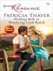 Wedding Bells at Wandering Creek Ranch, Thayer, Patricia
