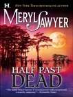 Half Past Dead, Sawyer, Meryl