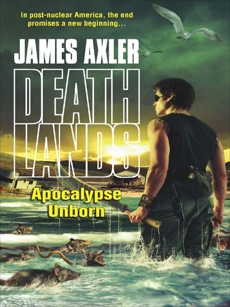 Apocalypse Unborn, Axler, James