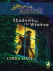 Shadows at the Window: Faith in the Face of Crime, Hall, Linda