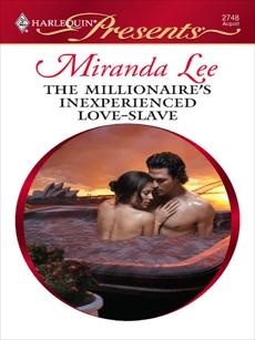 The Millionaire's Inexperienced Love-Slave, Lee, Miranda